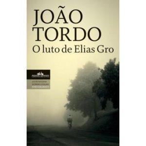 João Tordo - O luto de Elias Gro